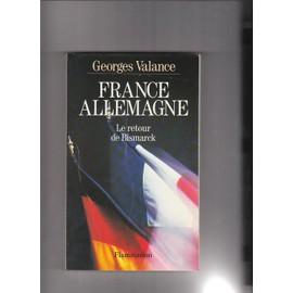 France-Allemagne - Le Retour De Bismarck de Valance, Georges