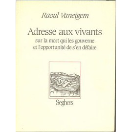 http://pmcdn.priceminister.com/photo/Vaneigem-Raoul-Adresse-Aux-Vivants-Livre-697480662_ML.jpg