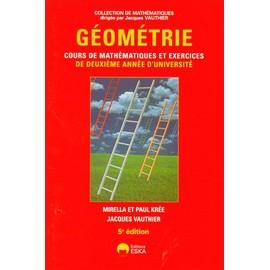 G�om�trie - Cours De Math�matiques Et Exercices De Deuxi�me Ann�e D'universit� de Mirella Kr�e