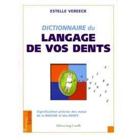 Petite annonce Dictionnaire Du Langage De Vos Dents - Estelle Vereeck - 83000 TOULON