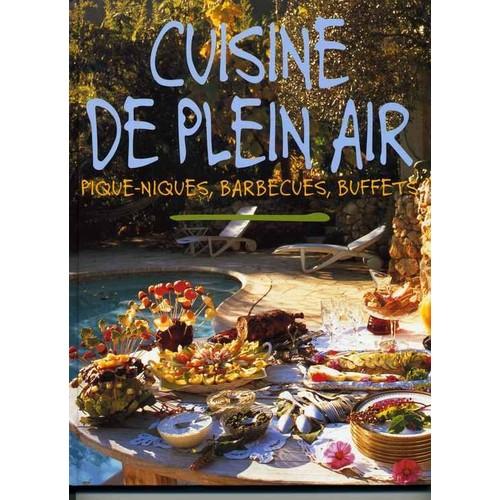 cuisine de plein air piques niques barbecues buffets. Black Bedroom Furniture Sets. Home Design Ideas