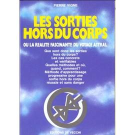 Les livres du mois à télé-charger Vigne-Pierre-Les-Sorties-Hors-Du-Corps-Ou-La-Realite-Fascinante-Du-Voyage-Astral-Livre-65600_ML