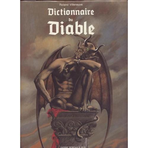 dictionnaire du diable de roland villeneuve priceminister rakuten. Black Bedroom Furniture Sets. Home Design Ideas