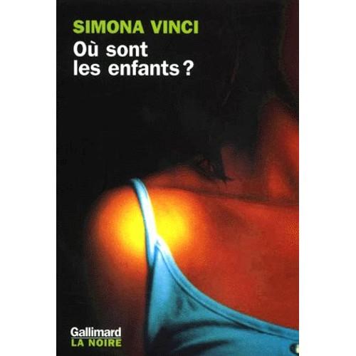 Vinci Simona Mais Ou Sont Les Enfants Livre 896284959 L
