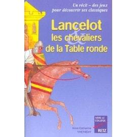 Lancelot les chevaliers de la table ronde de anne - Les chevaliers de la table ronde livre ...