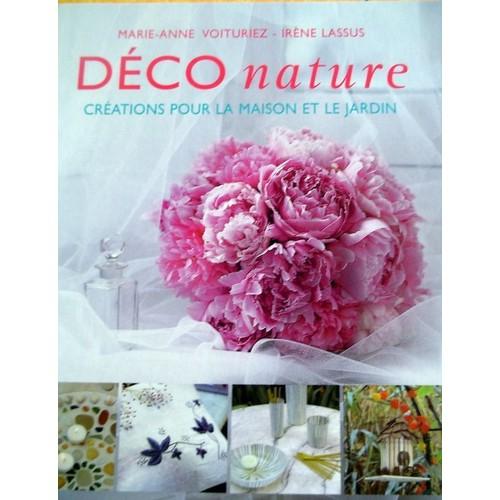 deco nature cr ations pour la maison et le jardin de lassus ir ne. Black Bedroom Furniture Sets. Home Design Ideas