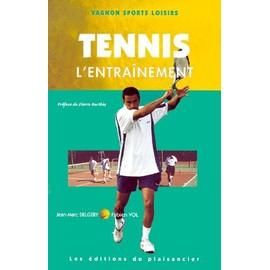 Tennis - Tome 4, L'entra�nement de Jean-Marc Delgery