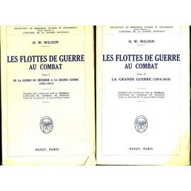 Les Flottes De Guerre Au Combat. T.1 Et 2 de WILSON H