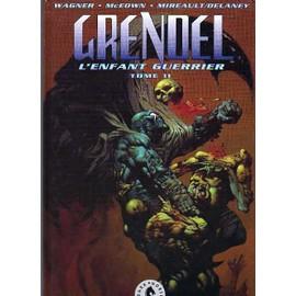 Grendel L Enfant Guerrier 2 Vol. de Wagner Matt Mc Eown Patrick Mireault Bernie Delaney Kathryn