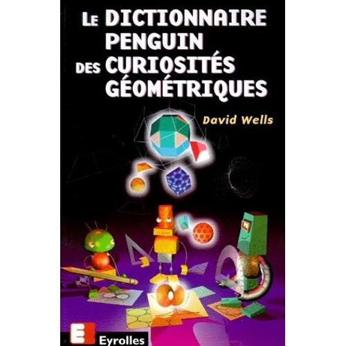 Le dictionnaire Penguin des curiosités géométriques.