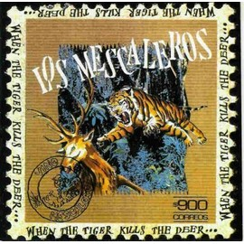 When The Tiger Kills The Deer - Los Mescaleros