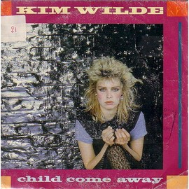 Child Come Away - Just Another Guy - Kim Wilde