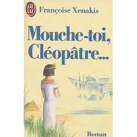 Mouche-Toi, Cl�op�tre de Fran�oise Xenakis