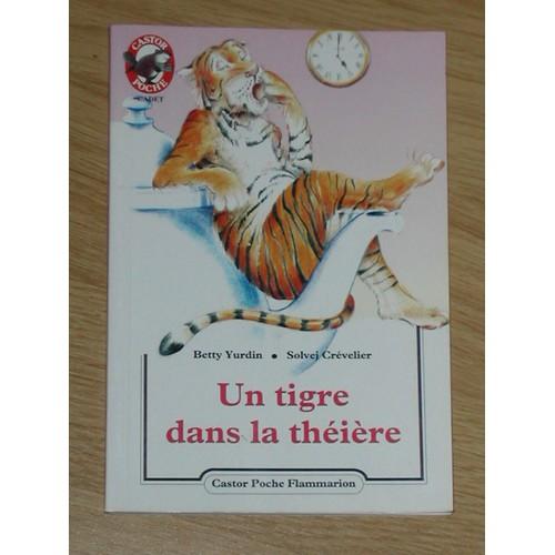Un tigre dans la th i re de betty yurdin format broch - Un piano dans la theiere ...