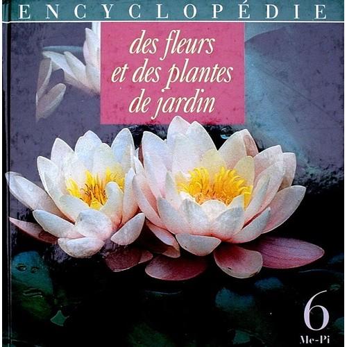 Encyclop die des fleurs et plantes de jardin tome 6 - Encyclopedie des fleurs et plantes de jardin ...