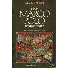 Vie De Marco Polo - Voyageur V�nitien de Zorzi, Alvise