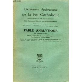 Dictionnaire Apolog�tique De La Foi Catholique. Table Analytique, Par Bernard Loth de D Ales A