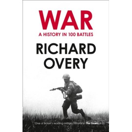 A History Of War In 100 Battles de Richard Overy