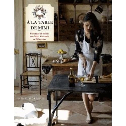 A la table de mimi une ann e en cuisine de mimi for La table de mimi