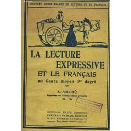 La Lecture Expressive Et Le Francais Au Cours Moyen Premier Degre. 22e Edition. de A. Souche