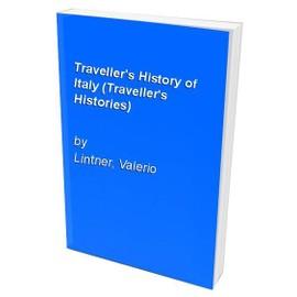 A Traveller's History Of Italy de Valerio Lintner