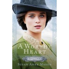 A Worthy Heart de Susan Anne Mason