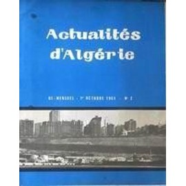 Actualites D'algerie N� 2 Du 01/10/1961 -