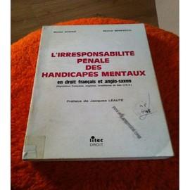 L'irresponsabilite Penale Des Handicapes Mentaux En Droit Francais Et Anglo-Sa de ADDAD M., BENEZECH M.