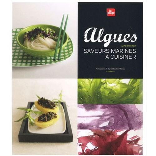 algues saveurs marines cuisiner de anne brunner. Black Bedroom Furniture Sets. Home Design Ideas