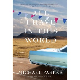 Parker, M: All I Have In This World