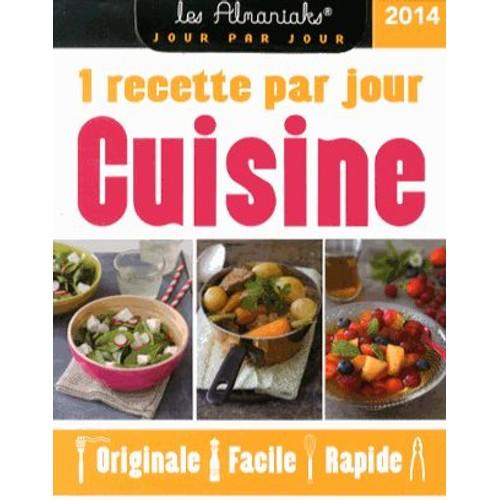 Cuisine 2014 une recette par jour originale facile rapide de delphine paslin format etui - Cuisine originale recette ...