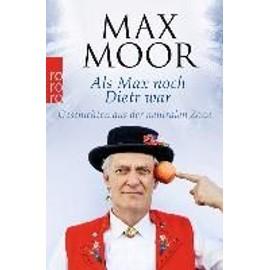 Als Max Noch Dietr War de Max Moor