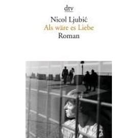 Als W�re Es Liebe de Nicol Ljubic
