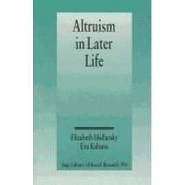 Altruism In Later Life de Elizabeth Midlarsky