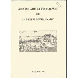 Amis Des Arts Et Des Sciences De La Bresse Louhannaise Bulletin N� 36-2008 de Collectif