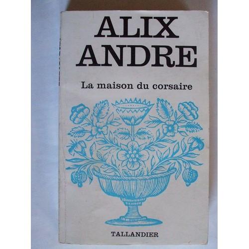 La maison du corsaire de alix andre achat vente neuf for Andre maurois la maison