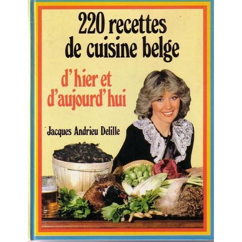 220 recettes de cuisine belge d 39 hier et aujourd 39 hui de - Cuisine d hier et d aujourd hui ...
