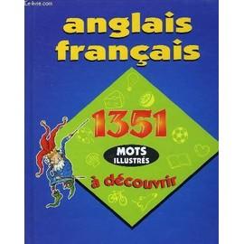 Anglais Francais, 1351 Mots Illustres A Decouvrir de BORTOLUSSI LEE ANN