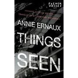 Things Seen de Annie Ernaux