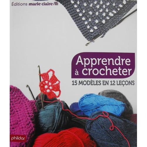 apprendre crocheter 15 mod les en 12 le ons de phildar phildar format album. Black Bedroom Furniture Sets. Home Design Ideas