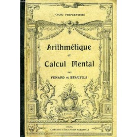Arithmetique Et Calcul Mental, Methode Positive, Rationnelle Et Progressive, Cours Preparatoire de Fenard