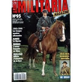 Armes Militaria Magazine N� 95 Du 01/06/1993 - 1943 - 44 - Les Troupes Montees Allemandes - Blindes - Le Marder - Insignes - L'armee Francaise En Chine - Officier D'infanterie De La Heer - 17 - 18 - La Cavalerie Americaine - De B...