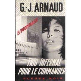 Trio Infernal Pour Le Commander de Arnaud G.-J.