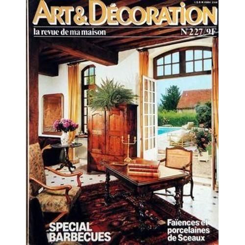 Art Et Decoration N 227 Du 01 05 1981 Special  Barbecues Faiences Et Porcelaines De Sceaux 1027167451_L