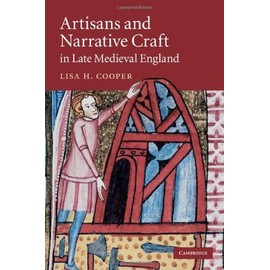 Artisans And Narrative Craft In Late Medieval England de Lisa H. Cooper