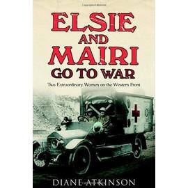 Elsie And Mairi Go To War de Diane Atkinson