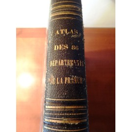 Atlas National Illustr� De La France- 86 D�partements Et Colonies 1852. de Levasseur