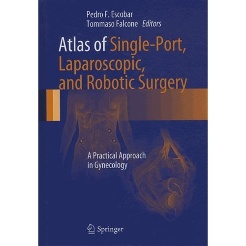 Atlas of Single-Port, Laparoscopic, and Robotic Surgery: A Practical Approach in Gynecology