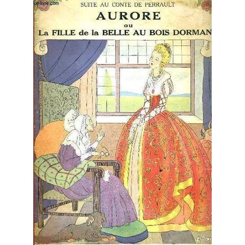 Aurore Ou La Fille De La Belle Au Bois Dormant  Suite Au  ~ La Belle Au Bois Dormant De Perrault