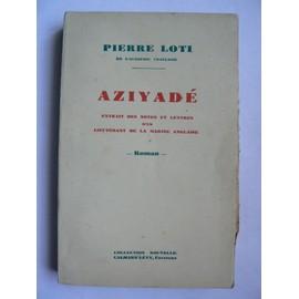Aziyad�. Extrait Des Notes Et Lettres D'un Lieutenant De La Marine Anglaise. de Pierre Loti